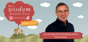 Rob Parsons - The Wisdom House